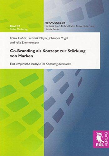 Co-Branding als Konzept zur Stärkung von Marken: Eine empirische Analyse im Konsumgütermarkt (Co-marken)