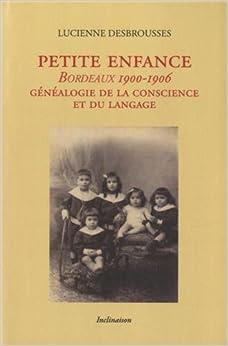 Book Petite enfance : Bordeaux, 1900-1906. Généalogie de la conscience et du langage