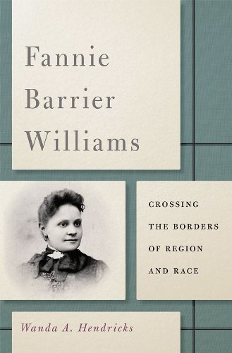Download Fannie Barrier Williams: Crossing the Borders of Region and Race (The New Black Studies Series) Pdf