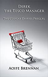 Derek the Tesco Manager: The Cougar Diaries, the Prequel