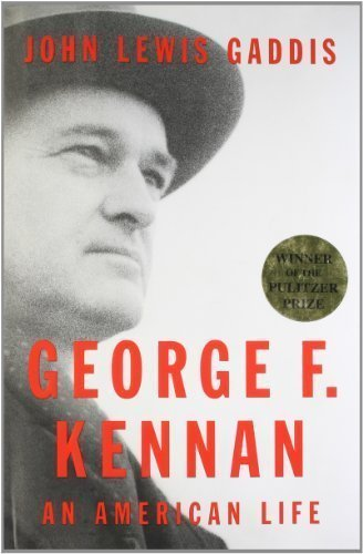 George F. Kennan: An American Life 1st (first) Edition by Gaddis, John Lewis published by Penguin Press HC, The (2011)