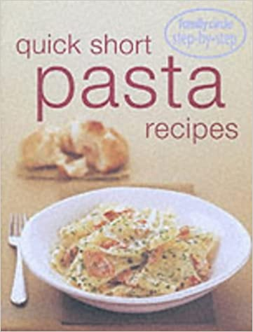 Quick Pasta Recipes (Family Circle Step-by-Step)