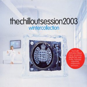 The Chillout Session 2003, Winter Collection by Ministry of Sound Eu