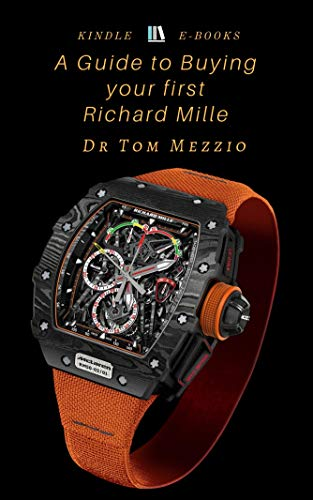 (A Guide to Buying Your First Richard Mille timepiece: Richard Mille is an eponymous brand of luxury Swiss watches founded in 1999. )