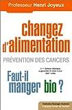 changer d alimentation pr?vention des cancers faut il manger bio ?
