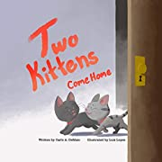 Two Kittens Come Home (A Two Kittens Book Book 1)