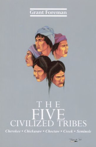The Five Civilized Tribes (The Civilization of the American Indian Series Book 8)