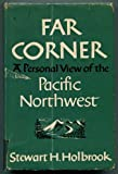 img - for Far corner, a personal view of the Pacific Northwest book / textbook / text book