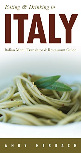 Eating & Drinking in Italy: Italian Menu Translator & Restaurant Guide (Eating & Drinking on the Open Road!)