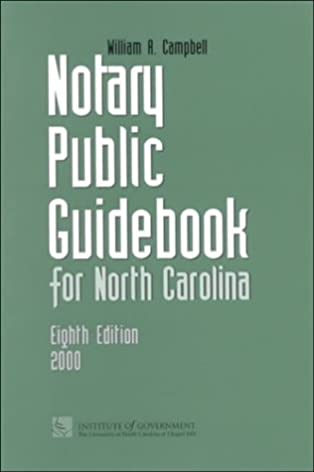 notary public guidebook for north carolina william a campbell rh amazon com Current Notary Guidebook notary public guidebook for north carolina 2018