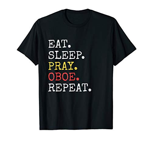 Eat Sleep Pray Oboe Repeat T-Shirt Christian Catholic Funny
