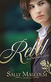 Rebel: An Outlawed Story – tekijä: Sally…