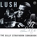 Lush Life: The Billy Strayhorn Songbook