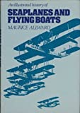An Illustrated History of Seaplanes and Flying Boats, Allward, Maurice, 0861900111