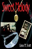 Sweet Melody, Liana M. Scott, 0974412155