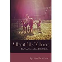 A Heart Full of Hope: The True Story of the BOGO Colts