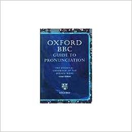 Oxford Bbc Guide to Pronunciation - the Essential Handbook
