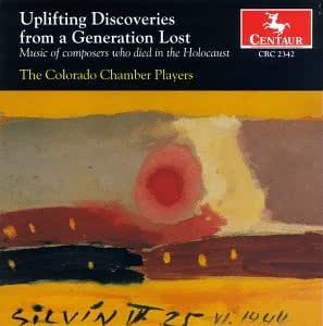 Uplifting Discoveries from a Generation Lost:  Music of Composers who Died in the Holocaust