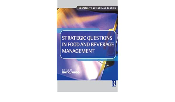 strategic questions in food and beverage management wood roy c