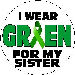 I Wear Green For My Sister 1.25