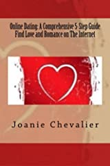 Online Dating: A Comprehensive 5-step Guide Find Love and Romance on the Internet Paperback