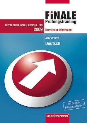Finale. Prüfungstraining Deutsch. Arbeitsheft. Mittlerer Schulabschluss. Nordrhein-Westfalen: Schulabschluss 2009