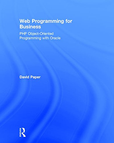 Web Programming for Business: PHP Object-Oriented Programming with Oracle by Routledge