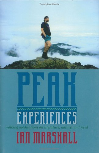 Download Peak Experiences: Walking Meditations on Literature, Nature, and Need (Under the Sign of Nature) pdf epub