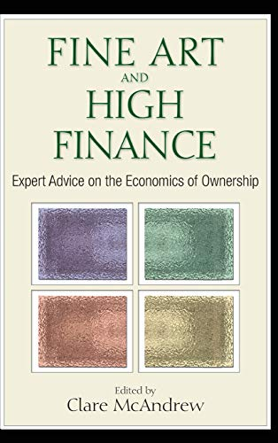 (Fine Art and High Finance: Expert Advice on the Economics of Ownership )