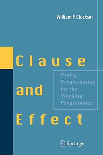Clause and Effect: Prolog Programming For The Working Programmer