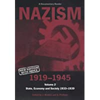 Nazism 1919-1945 Volume 2: State, Economy and Society 1933-39 (A Documentary Reader)