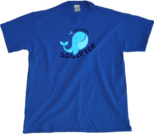 I'M A REAL SQUIRTER Adult Unisex T-shirt / Funny Adult Humor Whale Shirt
