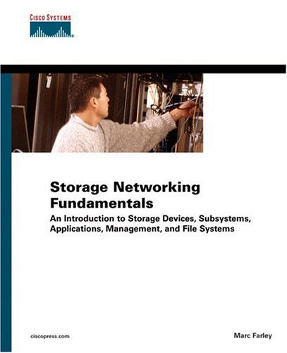 Storage Networking Fundamentals: An Introduction to Storage Devices, Subsystems, Applications, Management, and File Systems (Vol 1) (Introduction To Storage Area Networks And System Networking)