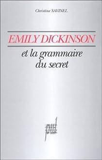 Emily Dickinson et la grammaire du secret par Savinel