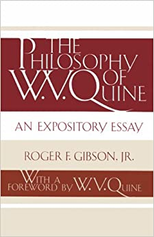 the philosophy of w v quine an expository essay roger f  the philosophy of w v quine an expository essay