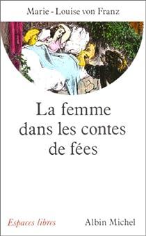 La Femme dans les contes de fées par Franz