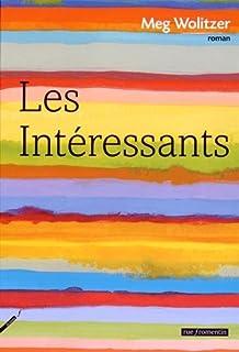 Les intéressants : roman, Wolitzer, Meg