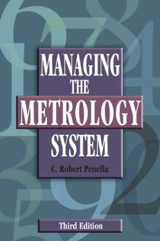 Managing the Metrology System, Third Edition