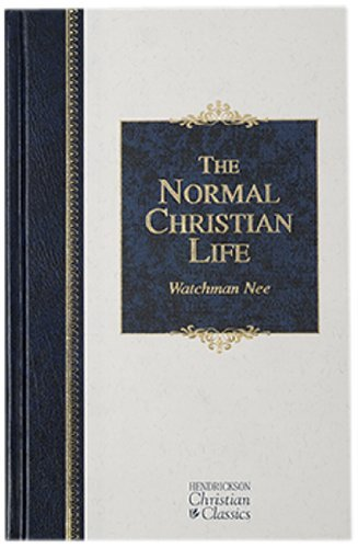 The Normal Christian Life (Hendrickson Classics) by Watchman Nee (2006-02-01)