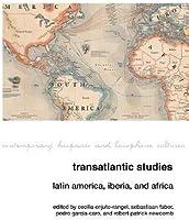 Transatlantic Studies: Latin America Iberia And