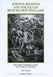Science, Religion and Politics in Restoration England: Richard Cumberland's De Legibus Naturae (Royal Historical Society Studies in History New Series)