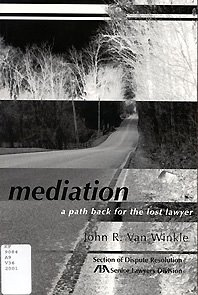 Mediation: A Path Back for the Lost Lawyer