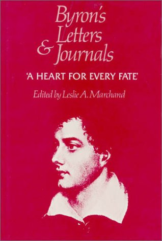 Byron's Letters and Journals, Volume X: 'a Heart for Every Fate, ' 1822-1823
