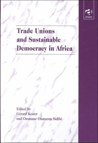 Trade Unions and Sustainable Democracy in Africa by Brand: Ashgate Pub Ltd