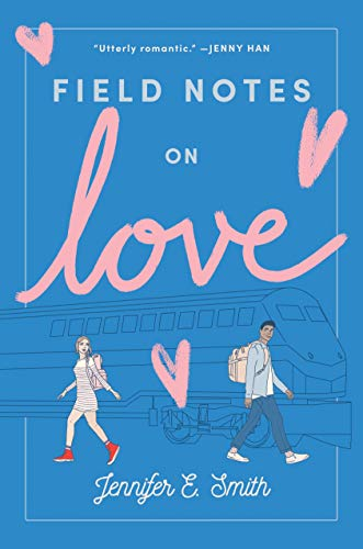 Book cover from Field Notes on Love by Jennifer E. Smith