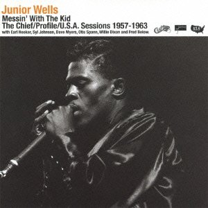 Junior Wells - Messin With The Kid The Chief / Profile / U.S.A. Sessions 1957-1963 [Japan CD] PCD-20155 ()