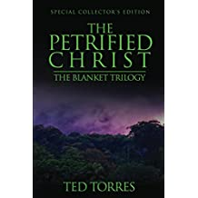 The Petrified Christ: Special Collector's Edition