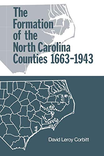 The Formation of the North Carolina Counties 1663 to 1943 ()