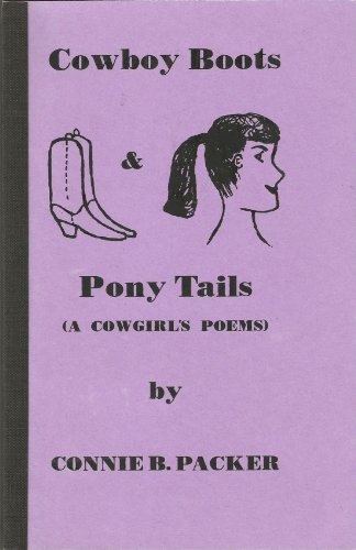 Cowboy Boots and Pony Tails: A Cowgirl's Poems