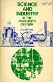 Science and Industry in the Nineteenth Century, Bernal, J. D., 0253201284